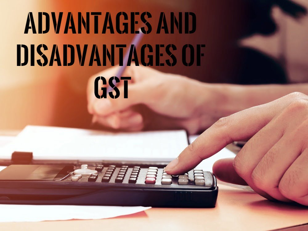 What are Advantages and Disadvantages of GST - ilearnlot