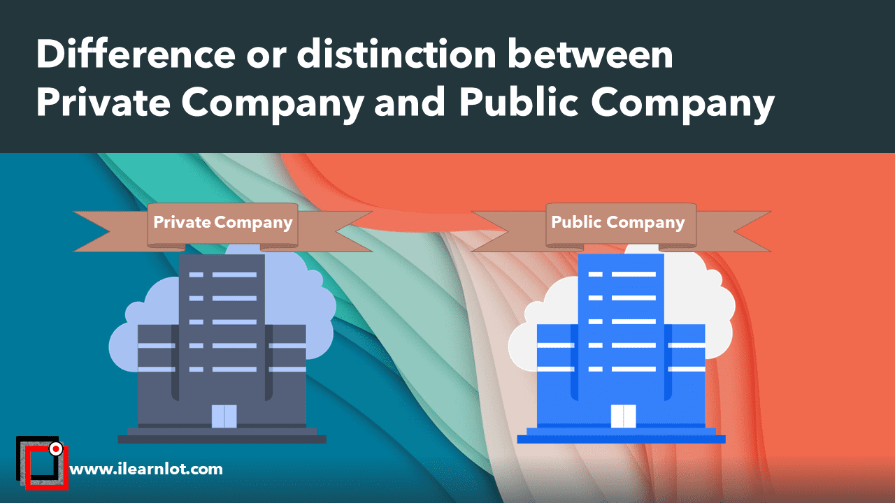 Difference or distinction between Private Company and Public Company Image